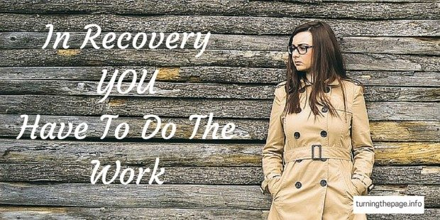 In Recovery YOU Have To Do The Work