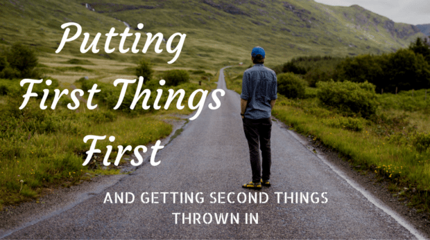 Putting First Things First