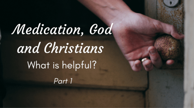 medication-god-and-christians-what-is-helpful-1-1