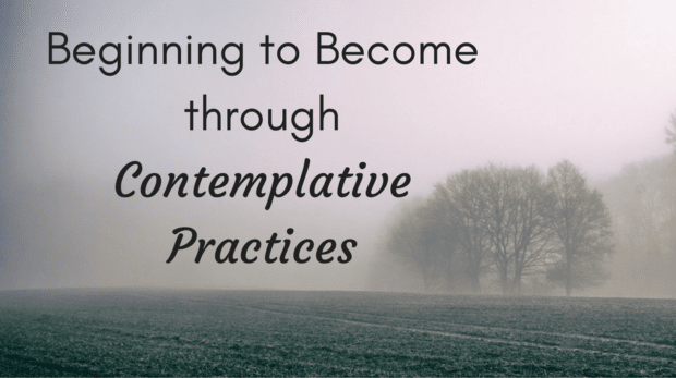 beginning-to-become-through-contemplative-practices