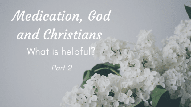 medication-god-and-christians-what-is-helpful-1