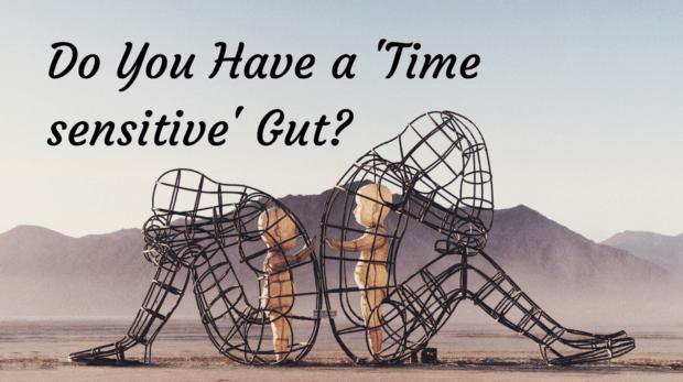 Do You Have a 'Time sensitive' Gut? compassion mental health