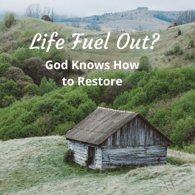 Life-Fuel-Out?-God-Knows-How-to-Restore