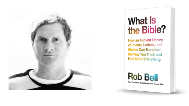 What is the Bible? How an Ancient Library of Poems, Letters, and Stories Can Transform the Way you Think and Feel about Everything by Rob Bell.