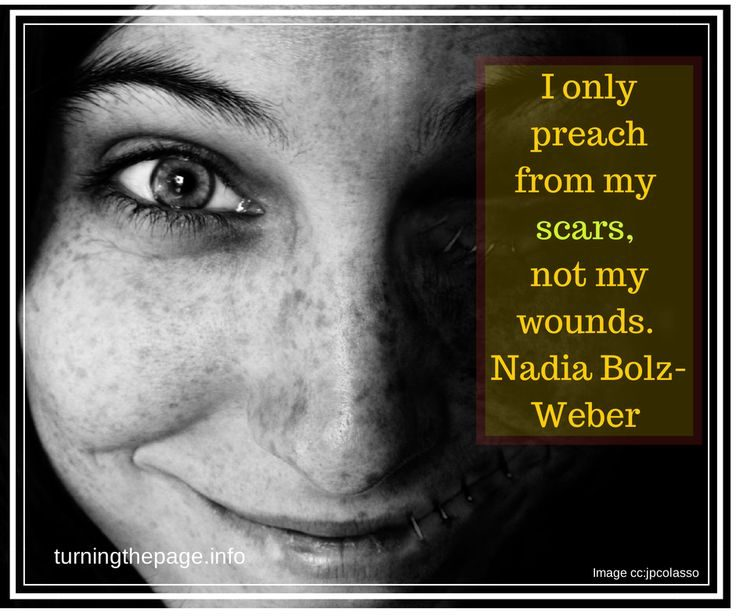 I only preach from my scars, not my wounds. Nadia Bolz-Weber