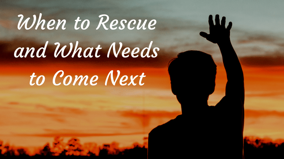 When-to-Rescue-and-What-Needs-to-Come-Next