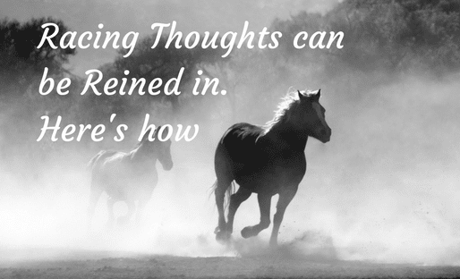 racing-thoughts-can-be-reined-in-heres-how