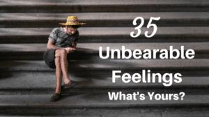 unbearable feeling