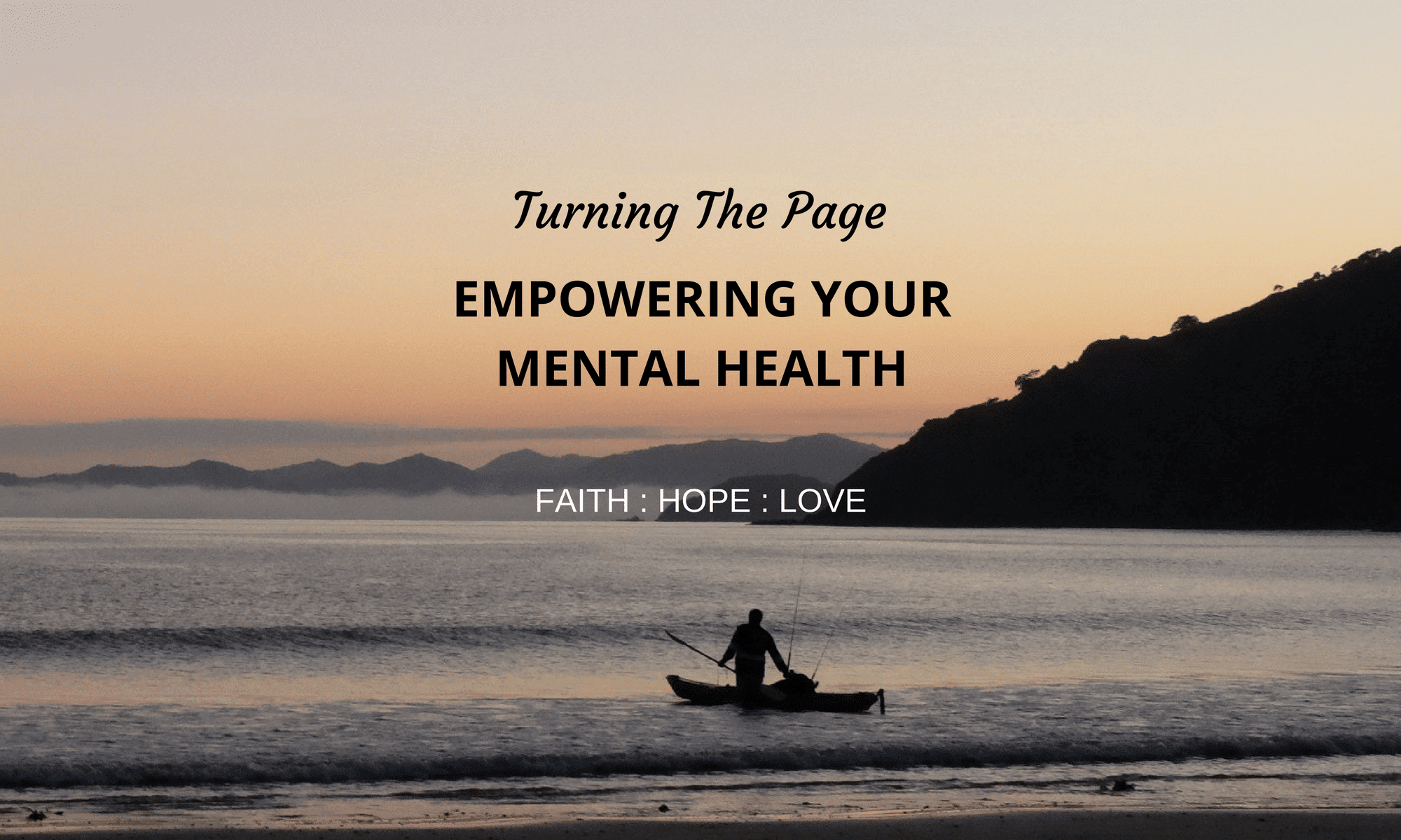 Turning the Page | Empowering Your Mental Health Faith: Hope: Love